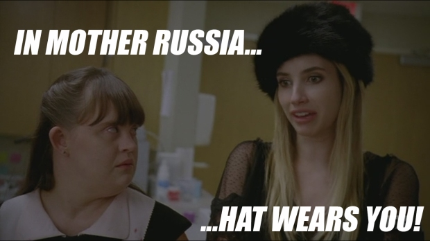 In Mother Russia...Hat Wears You