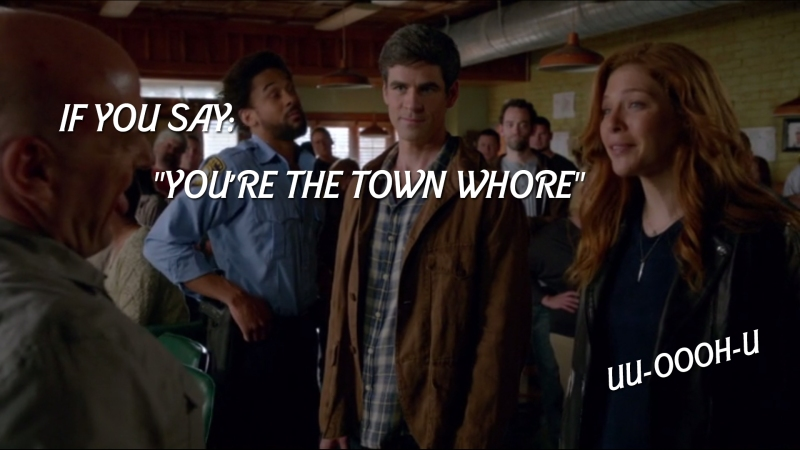 "If you say: ""You're the town whore"""