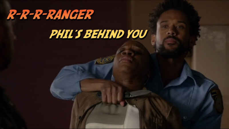 R-R-R-Ranger Phil's Behind You