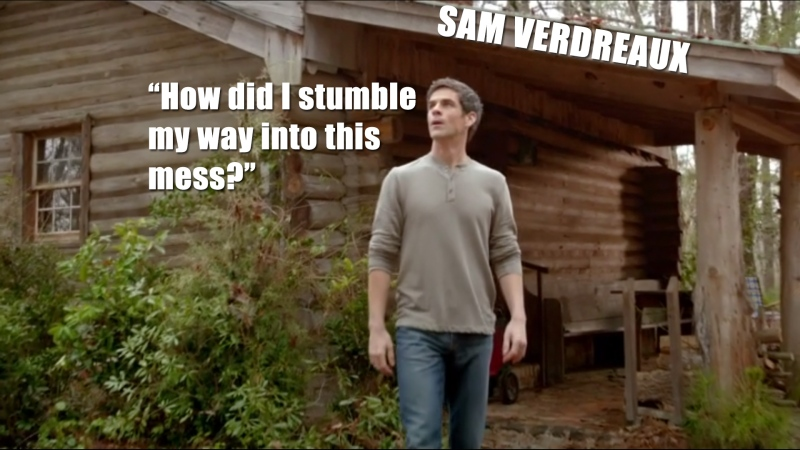 Sam Verdreaux. new character