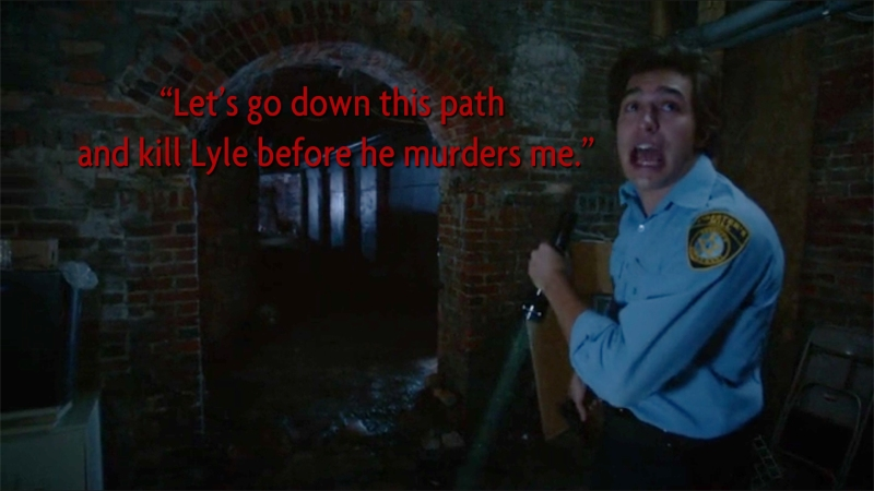 Let's go down this path and kill Lyle before he murders me.""