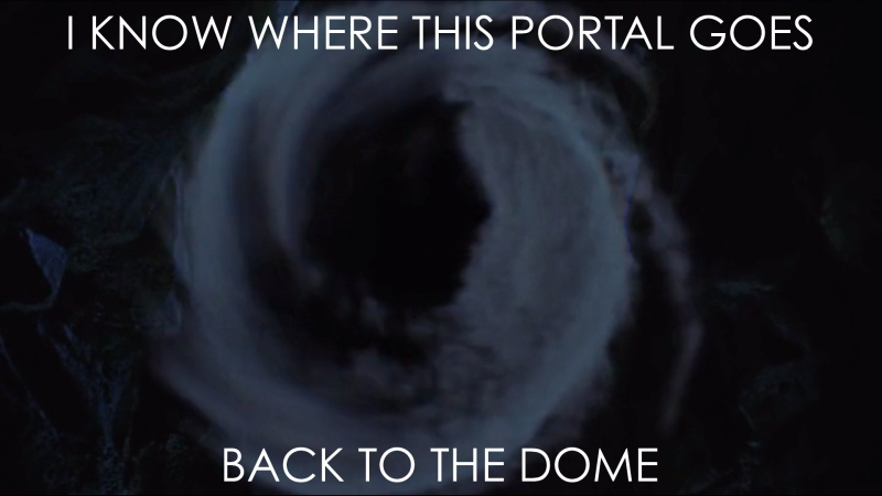 I know where this portal goes: BACK TO THE DOME
