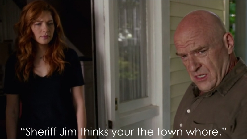 Sheriff Jim thinks you're the town whore.