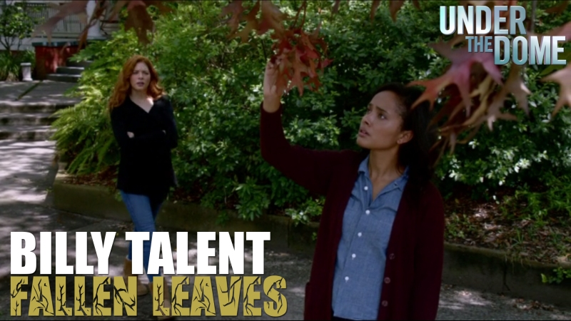 Under the Dome presents Billy Talent's Fallen Leaves