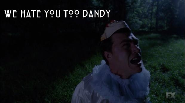 We hate you too Dandy