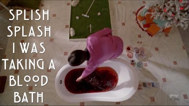 Splish Splash I was taking a blood bath