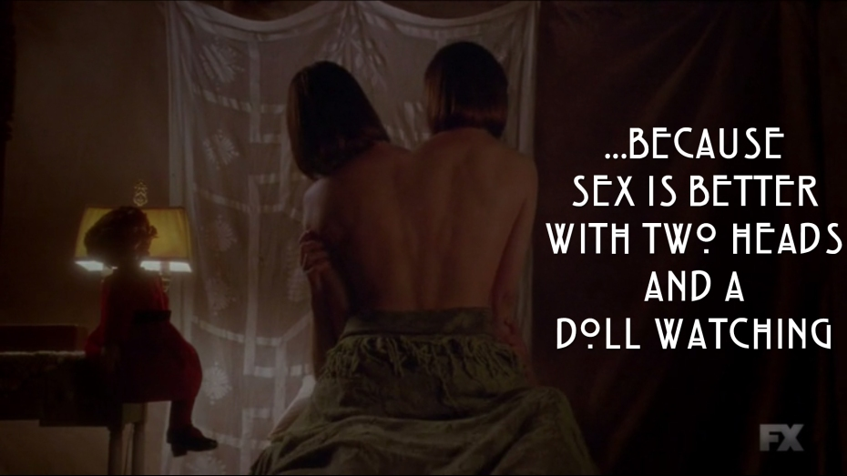 ...because sex is better with two heads and a doll watching