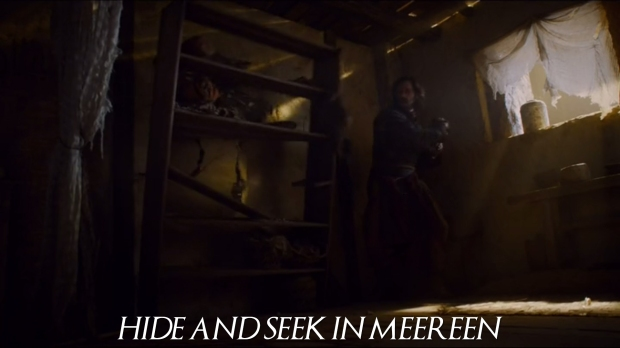 Hide and Seek in Meereen