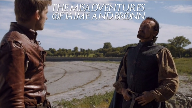 The Misadventures of Jaime and Bronn