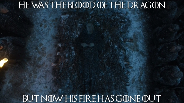 He was the blood of the dragon but now his fire has gone out.