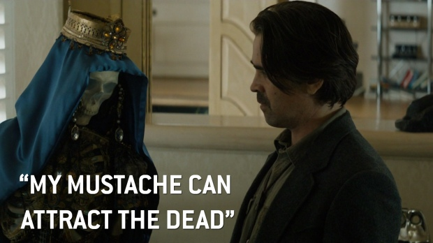 My mustache can attract the dead.