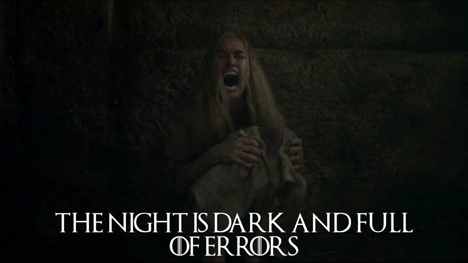 The Night Is Dark and Full of Errors