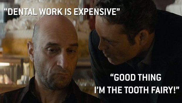 """Dental work is expensive."""