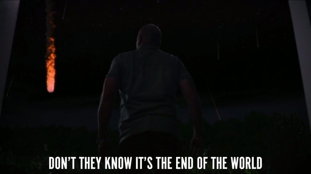 Don't They Know It's The End of the World