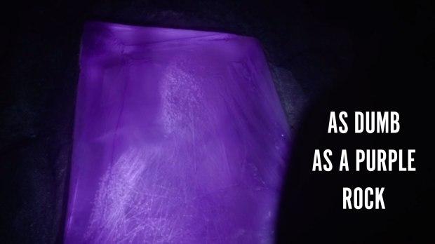 As dumb as a purple rock