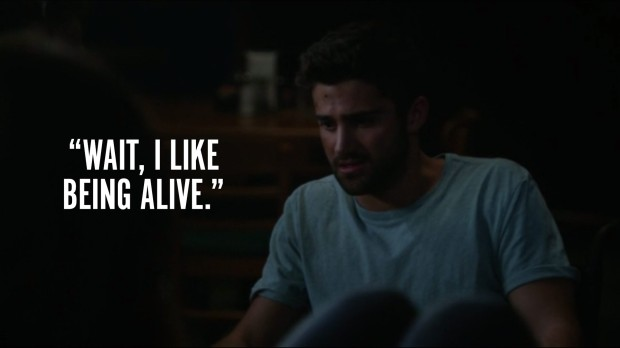 """I like being alive."""