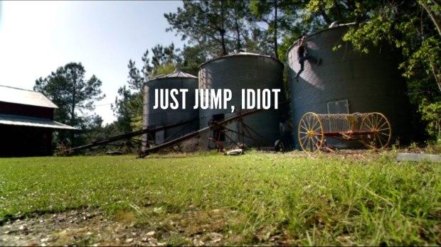 Just Jump, Idiot