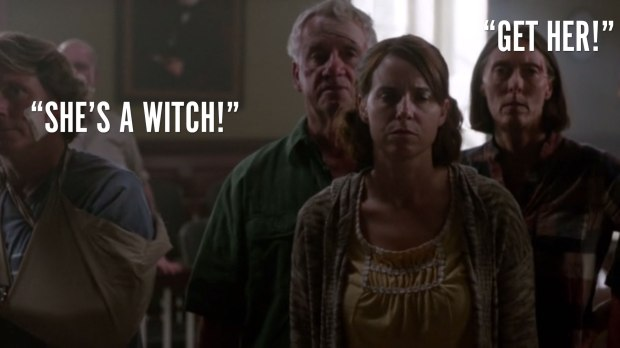 """She's a witch! Get her."""