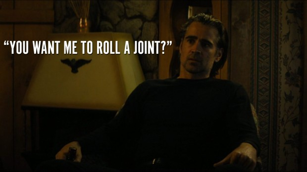 """You want me to roll a joint?"""