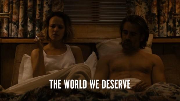 The World We Deserve