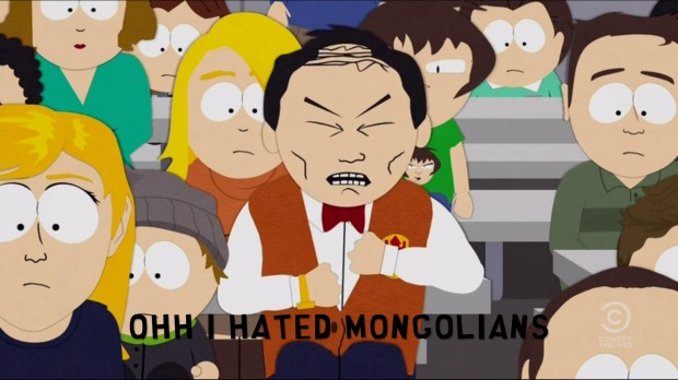 Ohh I hated Mongolians